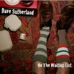 On the waiting list Dave Sutherland